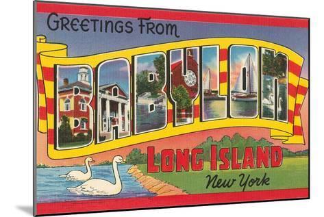 Greetings from Babylon, Long Island, New York--Mounted Art Print
