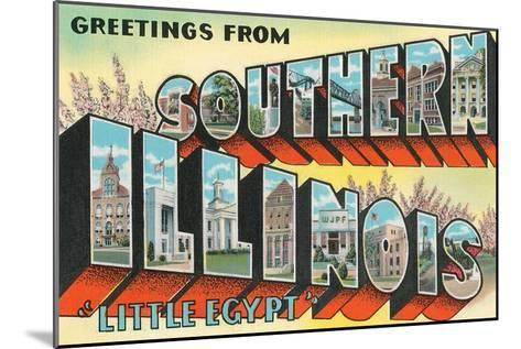 Greetings from Southern Illinois, Little Egypt--Mounted Art Print