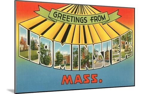 Greetings from Leominster, Mass.--Mounted Art Print