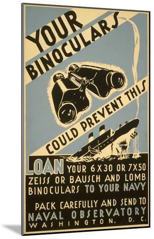 Loan Your Binoculars, WW II Navy Poster--Mounted Art Print