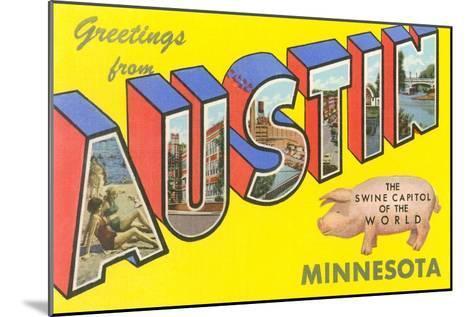 Greetings from Austin, Minnesota--Mounted Art Print