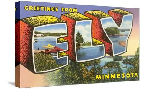 Greetings from Ely, Minnesota--Stretched Canvas Print
