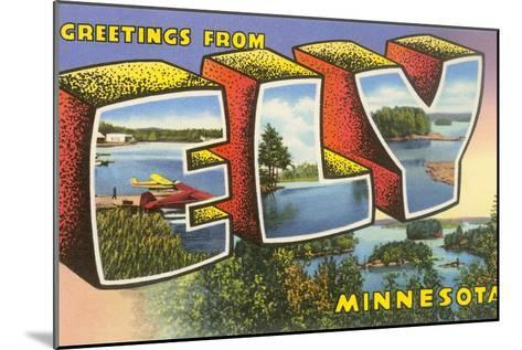 Greetings from Ely, Minnesota--Mounted Art Print