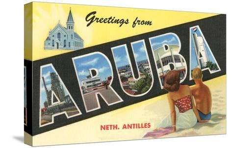 Greetings from Aruba, Netherland Antilles--Stretched Canvas Print