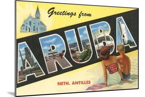 Greetings from Aruba, Netherland Antilles--Mounted Art Print