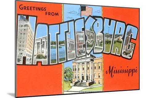 Greetings from Hattiesburg, Mississippi--Mounted Art Print