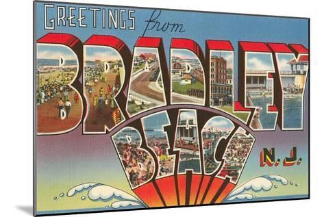 Greetings from Bradley Beach, New Jersey--Mounted Art Print