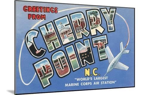 Greetings from Cherry Point, North Carolina--Mounted Art Print