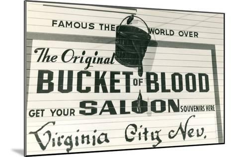 Bucket of Blood Saloon, Virginia City--Mounted Art Print