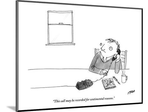 """""""This call may be recorded for sentimental reasons."""" - New Yorker Cartoon-Edward Steed-Mounted Premium Giclee Print"""