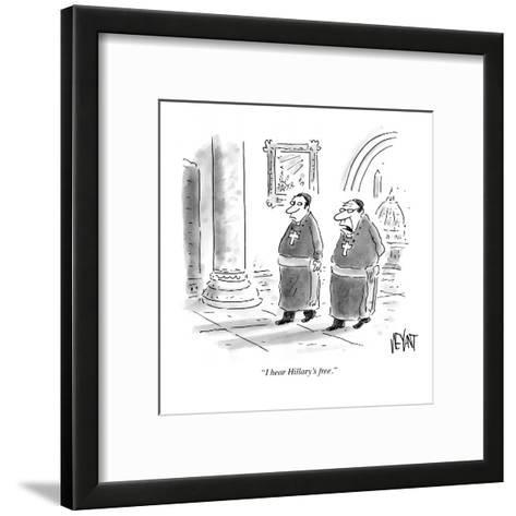 """I hear Hillary's free."" - Cartoon-Christopher Weyant-Framed Art Print"