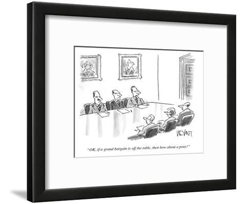 """""""O.K., if a grand bargain is off the table, then how about a pony?"""" - Cartoon-Christopher Weyant-Framed Art Print"""