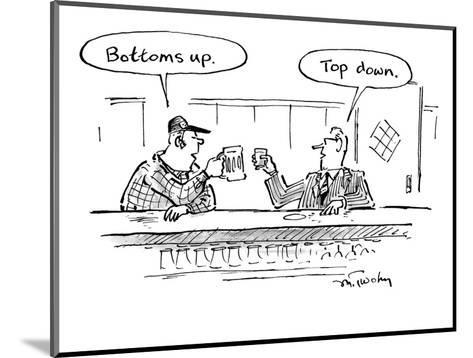 "Two men in bar toasting their drinks, one says ""Bottoms up."" one says ""Top? - New Yorker Cartoon-Mike Twohy-Mounted Premium Giclee Print"
