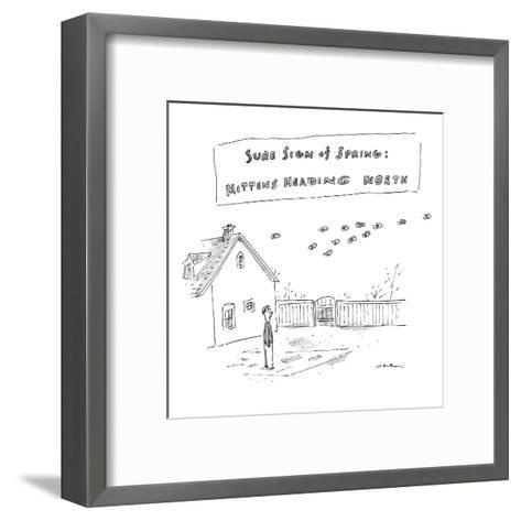 """Sure Sign of Spring: Mittens Heading North"" - New Yorker Cartoon-Michael Maslin-Framed Art Print"
