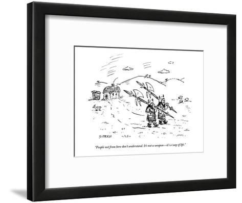 """""""People not from here don't understand. It's not a weapon?it's a way of li - New Yorker Cartoon-David Sipress-Framed Art Print"""