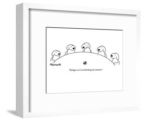 """Perhaps we're overthinking the situation."" - New Yorker Cartoon-Charles Barsotti-Framed Art Print"