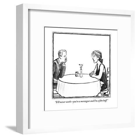 """It'll never work?you're a moviegoer and I'm a film buff."" - New Yorker Cartoon-Matthew Diffee-Framed Art Print"