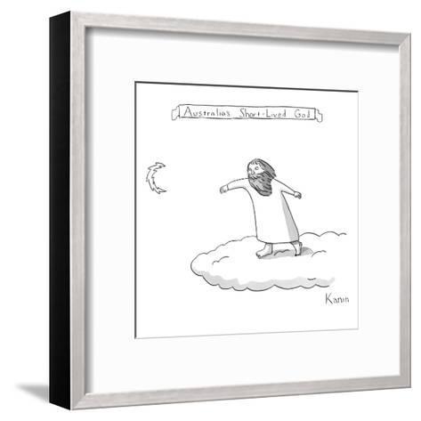 Australia's Short-Lived God - New Yorker Cartoon-Zachary Kanin-Framed Art Print