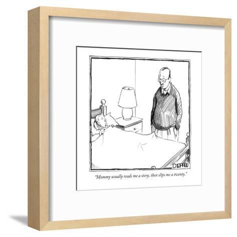 """Mommy usually reads me a story, then slips me a twenty."" - New Yorker Cartoon-Matthew Diffee-Framed Art Print"