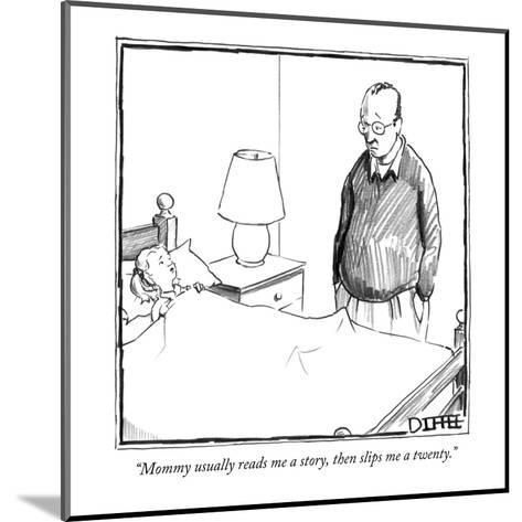 """Mommy usually reads me a story, then slips me a twenty."" - New Yorker Cartoon-Matthew Diffee-Mounted Premium Giclee Print"