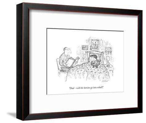 """Dad?will the heroine go into rehab?"" - New Yorker Cartoon-Edward Koren-Framed Art Print"