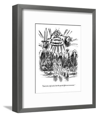 """""""Yeah, the script sucks, but the special effects are awesome."""" - New Yorker Cartoon-Lee Lorenz-Framed Art Print"""