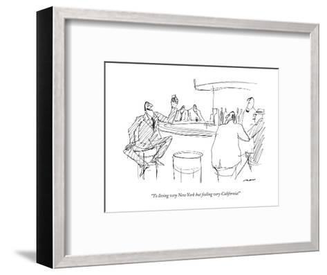 """To living very New York but feeling very California!"" - New Yorker Cartoon-Al Ross-Framed Art Print"