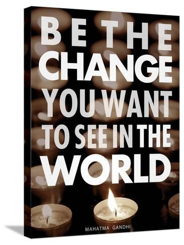 Be the Change-Chuck Haney-Stretched Canvas Print