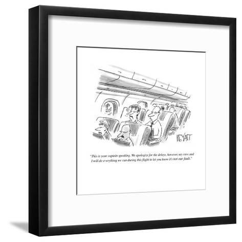 """This is your captain speaking. We apologize for the delays, however, my c?"" - Cartoon-Christopher Weyant-Framed Art Print"