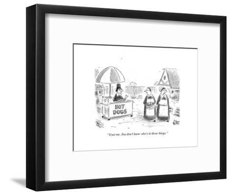 """Trust me. You don't know who's in those things."" - Cartoon-Christopher Weyant-Framed Art Print"