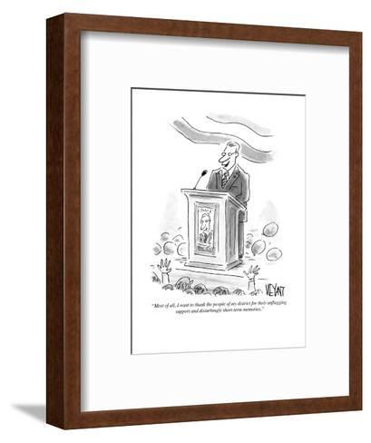 """""""Most of all, I want to thank the people of my district for their unflaggi?"""" - Cartoon-Christopher Weyant-Framed Art Print"""