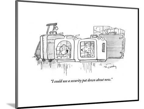 """""""I could use a security pat down about now."""" - Cartoon-Mike Twohy-Mounted Premium Giclee Print"""
