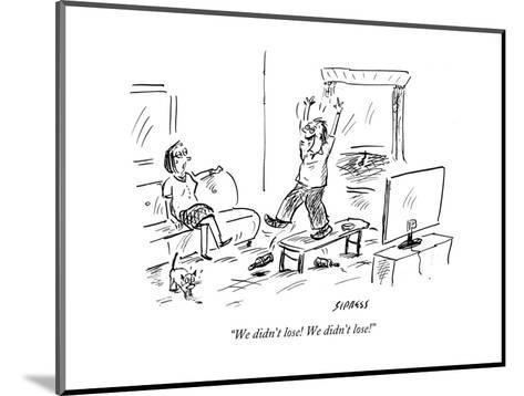 """We didn't lose! We didn't lose!"" - Cartoon-David Sipress-Mounted Premium Giclee Print"