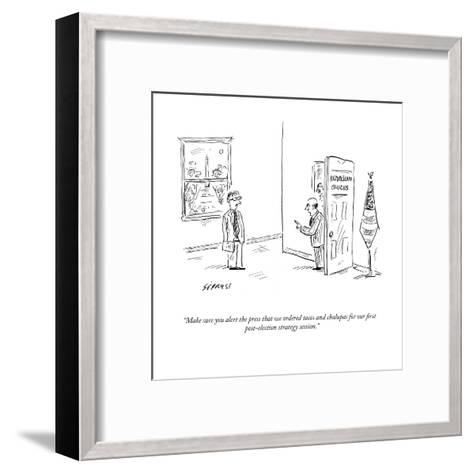 """Make sure you alert the press that we ordered tacos and chalupas for our ?"" - Cartoon-David Sipress-Framed Art Print"