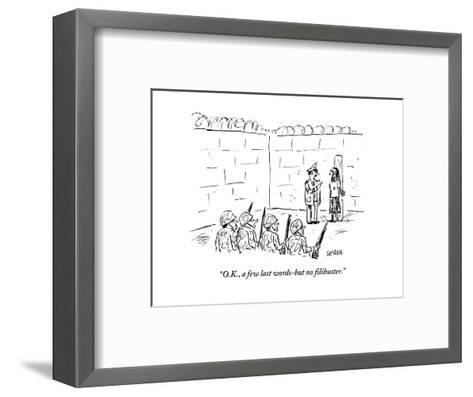 """O.K., a few last words-but no filibuster."" - Cartoon-David Sipress-Framed Art Print"