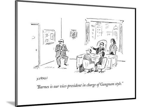 """""""Barnes is our vice-president in charge of Gangnam style."""" - Cartoon-David Sipress-Mounted Premium Giclee Print"""