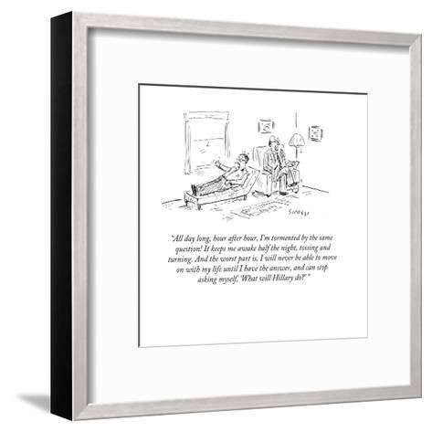 """""""All day long, hour after hour, I'm tormented by the same question! It ke?"""" - Cartoon-David Sipress-Framed Art Print"""