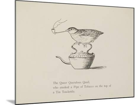 Quail Perched On Teapot, Smoking a Pipe From a Collection Of Poems and Songs by Edward Lear-Edward Lear-Mounted Giclee Print