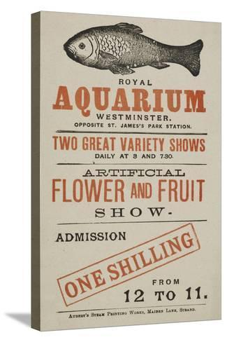 Royal Aquarium, Westminster ... Two Great Variety Shows Daily ... Artificial Flower and Fruit Show--Stretched Canvas Print