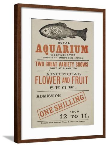 Royal Aquarium, Westminster ... Two Great Variety Shows Daily ... Artificial Flower and Fruit Show--Framed Art Print