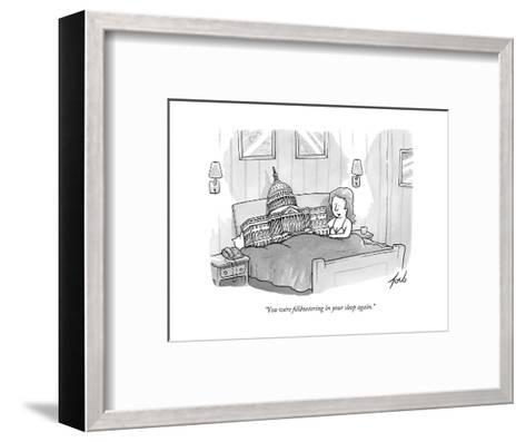 """You were filibustering in your sleep again."" - New Yorker Cartoon-Tom Toro-Framed Art Print"