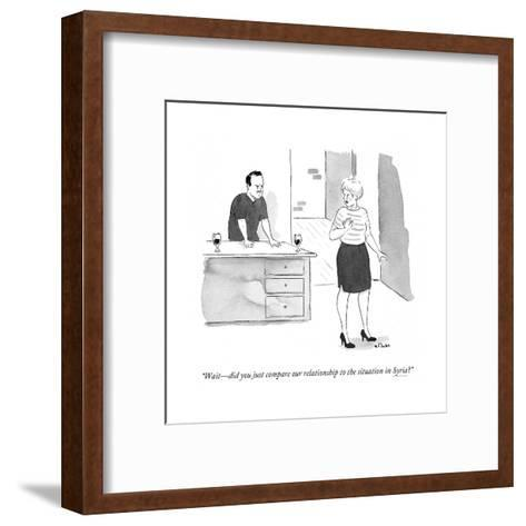 """""""Wait?did you just compare our relationship to the situation in Syria?"""" - Cartoon-Emily Flake-Framed Art Print"""
