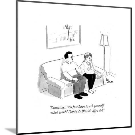 """""""Sometimes, you just have to ask yourself, what would Dante de Blasio's A?"""" - Cartoon-Emily Flake-Mounted Premium Giclee Print"""
