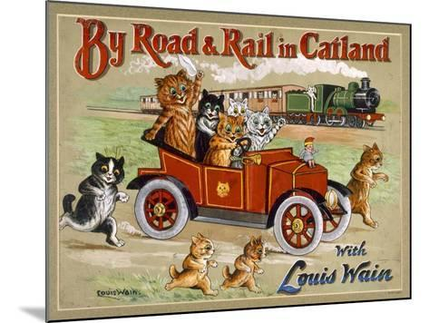 By Road and Rail in Catland, 20Th-Louis Wain-Mounted Giclee Print