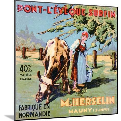 Label for 'Pont-L'Eveque' Cheese Made by the Cheesemaker M. Herselin, Early 20th Century-French School-Mounted Giclee Print