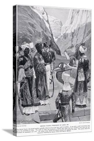 British Taking Possession of Aden, Illustration from 'Hutchinson's Story of the British Nation'-Richard Caton Woodville-Stretched Canvas Print
