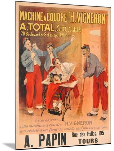 """Machine a Coudre """"H. Vigneron""""', Poster Advertising Sewing Machines, c.1902-Etienne Albert Eugene Joannon-Navier-Mounted Giclee Print"""