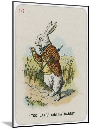 Too Late, Said the Rabbit-John Tenniel-Mounted Giclee Print