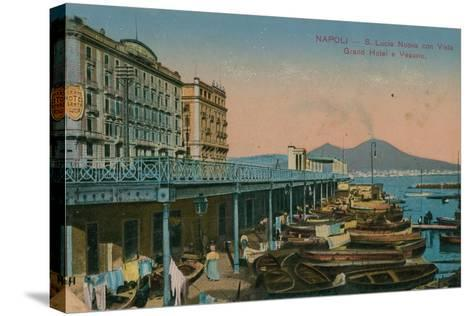 Naples - View of the Grand Hotel Santa Lucia and Mount Vesuvius. Postcard Sent in 1913-Italian Photographer-Stretched Canvas Print