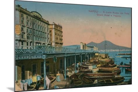 Naples - View of the Grand Hotel Santa Lucia and Mount Vesuvius. Postcard Sent in 1913-Italian Photographer-Mounted Giclee Print